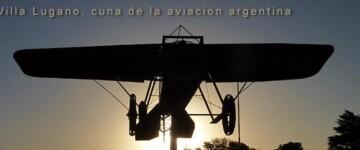 Villa Lugano, cuna de la aviación argentina